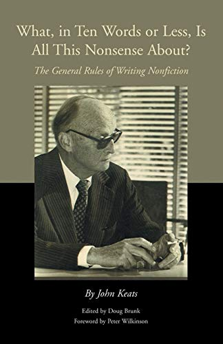 9781413489118: What, in Ten Words or Less, Is All This Nonsense About?: The General Rules of Writing Nonfiction