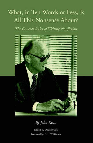 9781413489125: What, in Ten Words or Less, Is All This Nonsense About?: The General Rules of Writing Nonfiction