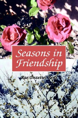 Seasons in Friendship: Perls, Rae Dezettel