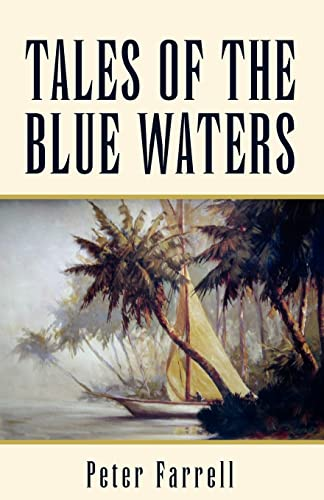 TALES OF THE BLUE WATERS (1413490158) by Peter Farrell