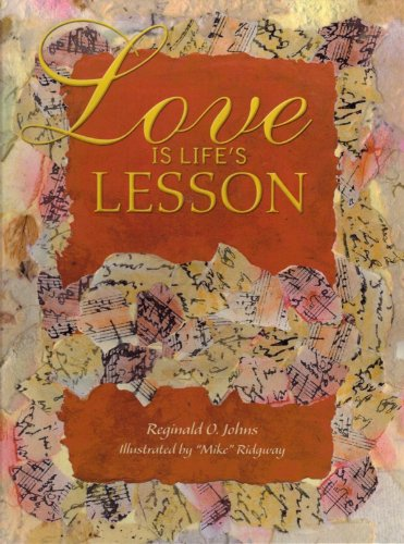 Love Is Life's Lesson: Reginald O. Johns;