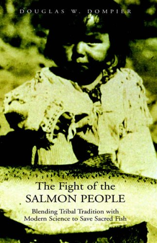 9781413492965: The Fight of the Salmon People: Blending Tribal Tradition with Modern Science to Save Sacred Fish