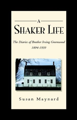 9781413493191: A Shaker Life: The Diaries of Brother Irving Greenwood 1894-1939