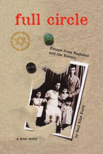 9781413494587: Full Circle: Escape from Baghdad and the Return