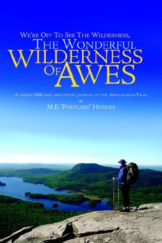9781413498202: We're Off to See the Wilderness, the Wonderful Wilderness of Awes