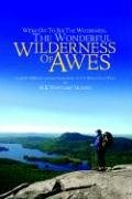9781413498219: We're Off to See the Wilderness, the Wonderful Wilderness of Awes: A Hiker's 2000-Mile Adventure Journal of the Appalachian Trail