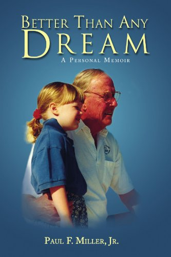 9781413499582: BETTER THAN ANY DREAM: A Personal Memoir