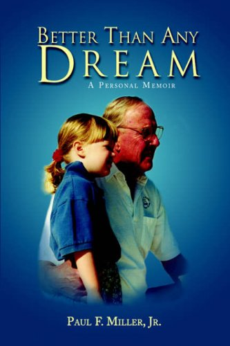 9781413499599: BETTER THAN ANY DREAM: A Personal Memoir