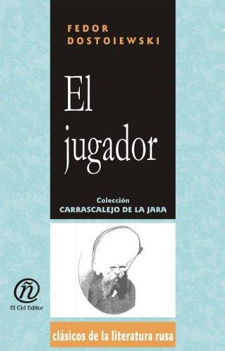 9781413513530: El jugador/The gambler (Coleccion Clasicos De La Literatura Rusa Carrascalejo De La Jara) (Spanish Edition)