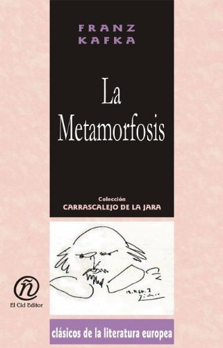 9781413514919: La metamorfosis/The metamorphosis (Coleccion Clasicos De La Literatura Europea Carrascalejo De La Jara) (Spanish Edition)