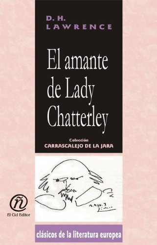 El amante de Lady Chatterley (Spanish Edition) (1413515061) by Lawrence, D. H.