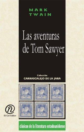 9781413515305: Las aventuras de Tom Sawyer (Coleccion Clasicos De La Literatura Estadounidense Carrascalejo De La Jara) (Spanish Edition)