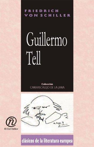 9781413518276: Guillermo Tell (Coleccion Clasicos De La Literatura Europea Carrascalejo De La Jara) (Spanish Edition)