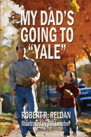 9781413700442: My Dad's Going to 'Yale'