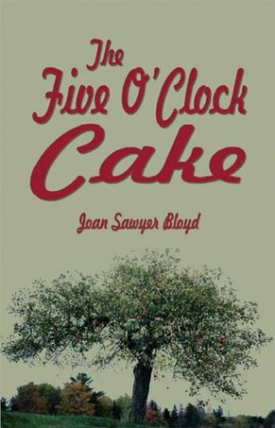 The Five O'Clock Cake: Bloyd, Joan Sawyer