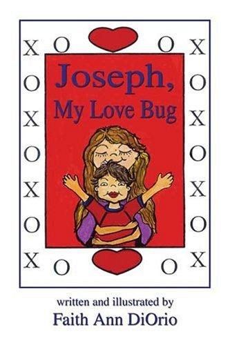 9781413701739: Joseph, My Love Bug!