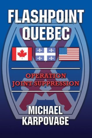 9781413701760: Flashpoint Quebec: Operation Joint Suppression