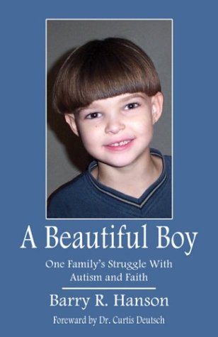 9781413702101: A Beautiful Boy: One Family's Struggle With Autism And Faith