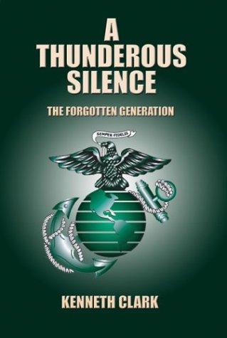 9781413702392: A Thunderous Silence: The Forgotten Generation