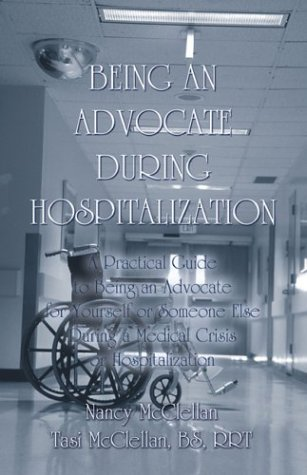 9781413702545: Being An Advocate During Hospitalization