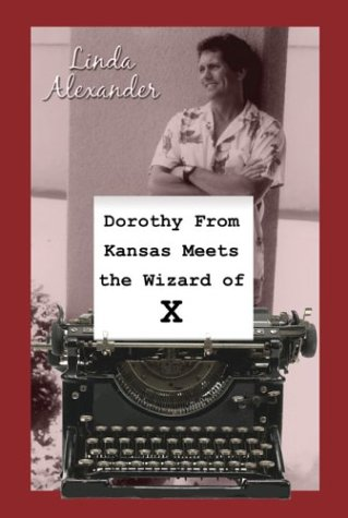 9781413702729: Dorothy From Kansas Meets the Wizard of X