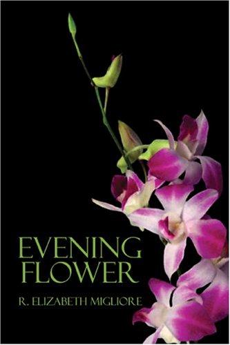 Evening Flower: Migliore, R. Elizabeth