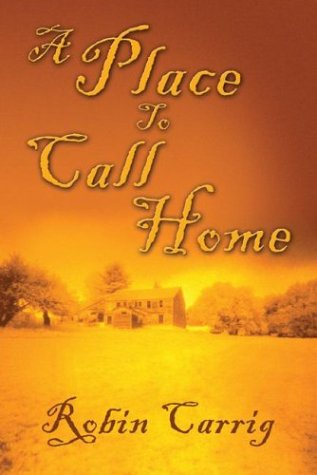 9781413704105: A Place to Call Home