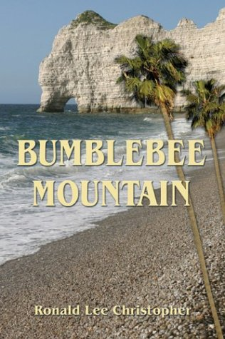 Bumblebee Mountain: Christopher, Ronald Lee
