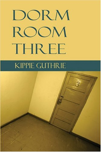 Dorm Room Three: Guthrie, Kippie