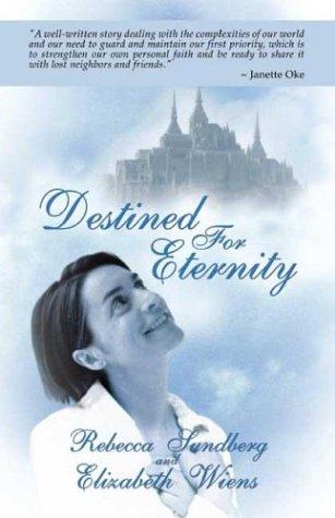 Destined For Eternity: Sundberg, Rebecca; Wiens, Elizabeth