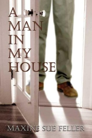 A Man In My House: Feller, Maxine Sue