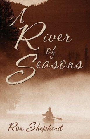 A River of Seasons?: Shepherd, Ron