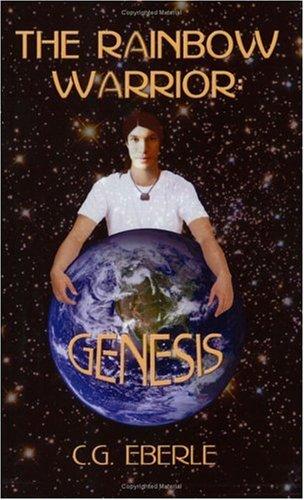 The Rainbow Warrior: Genesis: C.G. Eberle