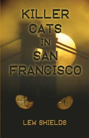 Killer Cats in San Francisco: Shields, Lew