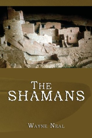 The Shamans: Wayne Neal