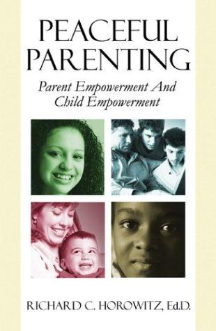 9781413710014: Peaceful Parenting: Parent Empowerment & Child Empowerment