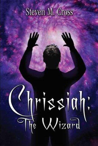 Chrissiah the Wizard: Cross, Steve Michael