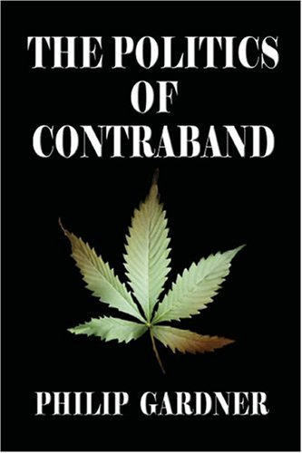 The Politics of Contraband  (1413712126) by Gardner, Phil