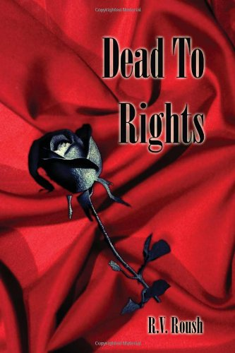 Dead to Rights: R. V. Roush
