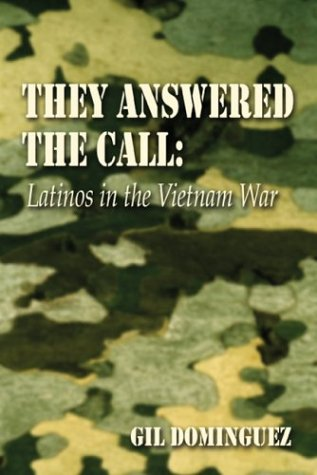 They Answered the Call: Latinos in the: Gil Dominguez
