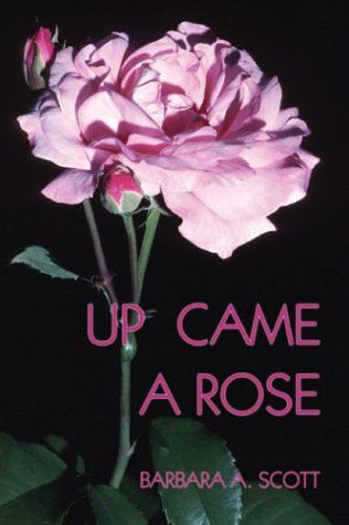 9781413714180: Up Came A Rose