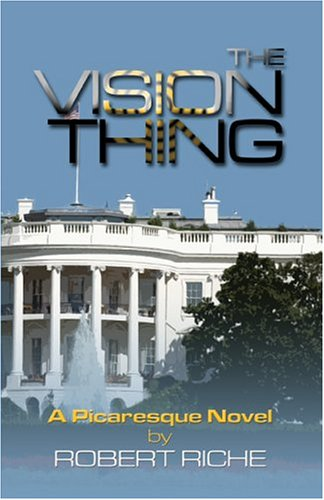 The Vision Thing?: Riche, Robert