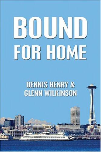 Bound For Home: Henry, Dennis;Wilkinson, Glenn