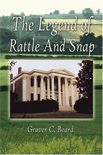 The Legend Of Rattle And Snap: Beard, Grover C.