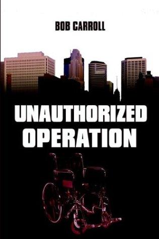 Unauthorized Operation (1413716407) by Carroll, Bob