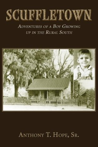 9781413716450: Scuffletown: Adventures of a Boy Growing up In the Rural South