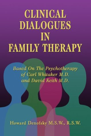 Clinical Dialogues in Family Therapy: Denofsky M.S.W. R.S.W.,