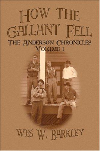 How The Gallant Fell: Volume I: Barkley, Wes W.