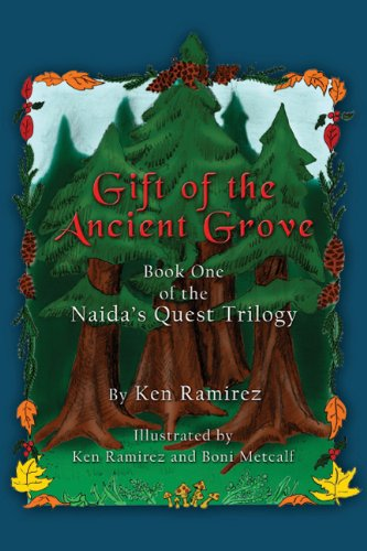 Gift of the Ancient Grove: Book One: Ramirez, Ken