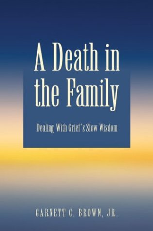 9781413718881: A Death in the Family: Dealing With Grief's Slow Wisdom
